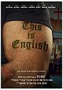 Фильм «This is English» (2019)