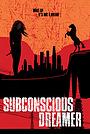 Фильм «Subconscious Dreamer»