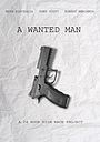 Фильм «A Wanted Man» (2013)