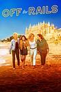 Фільм «Off the Rails» (2021)