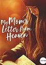 Фильм «My Mom's Letter from Heaven» (2019)