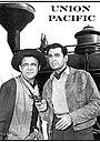 Сериал «Union Pacific» (1958)