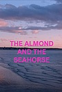Фильм «The Almond and the Seahorse»
