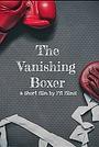 Фильм «The Vanishing Boxer»