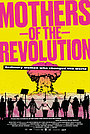 Фільм «Mothers of the Revolution» (2021)