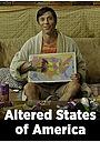 Фільм «Altered States of America» (2016)