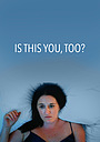 Фильм «Is This You, Too?» (2019)
