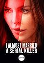 Фільм «Я чуть не вышла за серийного убийцу» (2019)