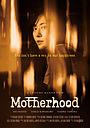 Фільм «Motherhood» (2019)