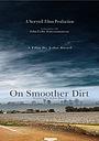 Фільм «On Smoother Dirt»