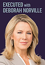 Серіал «Executed with Deborah Norville» (2019)