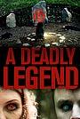 Фільм «A Deadly Legend» (2020)