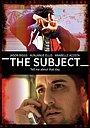 Фильм «The Subject» (2020)