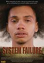 Фильм «System Failure» (2018)