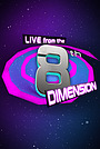 Сериал «Live from the 8th Dimension» (2019 – ...)