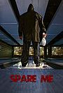 Фільм «Spare Me» (2021)