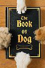 Сериал «The Book of Dog» (2018)