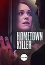 Фільм «Hometown Killer» (2018)