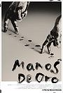 Фильм «Manos De Oro» (2020)