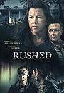 Фільм «Rushed» (2021)