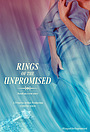 Фільм «Rings of the Unpromised» (2022)