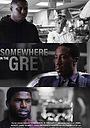 Фильм «Somewhere in the Gray» (2019)