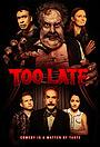 Фільм «Too Late» (2021)