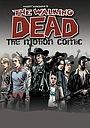 Сериал «The Walking Dead Motion Comic» (2018 – 2019)