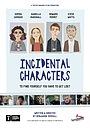 Фильм «Incidental Characters» (2020)
