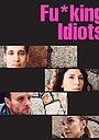 Фільм «Fu*king Idiots» (2020)