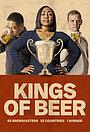 Фільм «Kings of Beer» (2019)