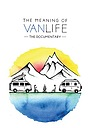 Фільм «The Meaning of Vanlife» (2019)