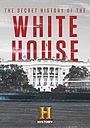 Фільм «Secret History of the White House» (2019)