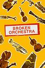 Фильм «Broken Orchestra» (2019)