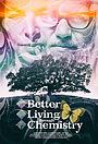 Фильм «Better Living Through Chemistry» (2021)