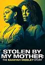 Фильм «Украденная мамой: История Камайи Мобли» (2020)