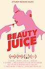 Фильм «Beauty Juice» (2019)