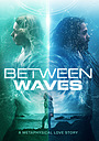 Фильм «Between Waves» (2020)
