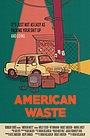 Фильм «American Waste» (2019)