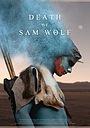Фильм «Death of Sam Wolf» (2020)