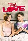 Фільм «Я не влюблен» (2021)