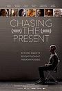 Фильм «Chasing the Present» (2019)