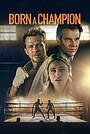 Фільм «Народжений чемпіоном» (2021)