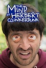 Серіал «The Mind of Herbert Clunkerdunk» (2019)
