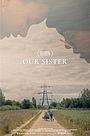 Фільм «Our Sister» (2019)