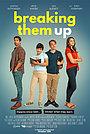 Фільм «Breaking Them Up» (2020)