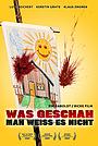 Фильм «Was geschah - Man weiß es nicht» (2009)