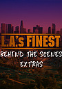 Сериал «L.A.'s Finest: Behind the Scenes Extras» (2019)