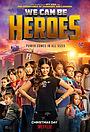 Фильм «Мы можем стать героями» (2020)