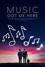 Фильм «Music Got Me Here» (2019)